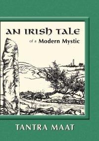 An Irish Tale of a Modern Mystic Book