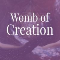 Womb of Creation - 3 Part Audio Series