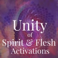 Unity of Spirit & Flesh Activations